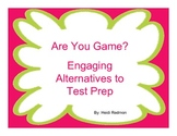 Are You Game?  Engaging Alternatives to Test Prep