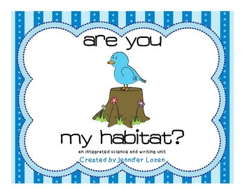 Are You My Habitat? An Integrated Science and Writing Unit