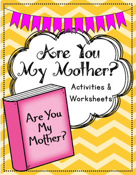 Are You My Mother? Activity Pack. Worksheets. Matching. Tracing.
