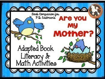 """Are You My Mother""...Adapted Book, Emergent Reader, Literacy & Math Activities"