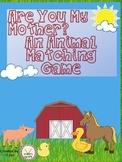 Are You My Mother?  An animal matching game and emergent reader