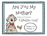 Are You My Mother? By: P.D Eastman [Literature Unit]