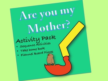 Are You My Mother?  Activity Pack:  Flannel pieces, sequence, take home book