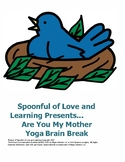 Are You My Mother Yoga Brain Break