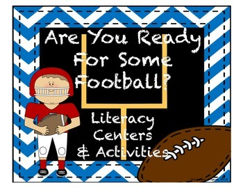 Are You Read for Some Football Literacy Centers and Activities