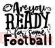 Are You Ready For Some Football SVG sports game ball SPORT high school 912S