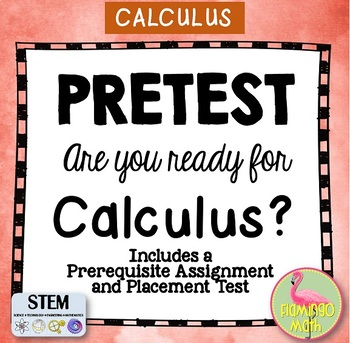 Are You Ready for Calculus Prerequisites and Pre-Test