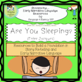 Are You Sleeping: Turn a Rhyme into a Story and Build Early Narrative Language