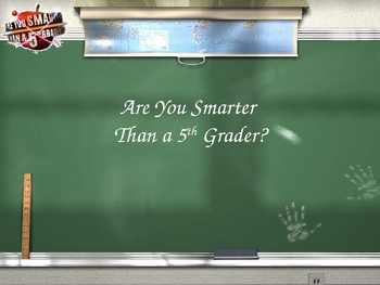 """""""Are You Smarter Than A Fifth Grader"""" Power Point Gameshow"""