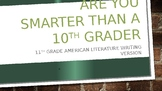 Are You Smarter Than a 10th Grader Writing Version