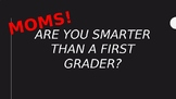 Are You Smarter Than a First Grader?