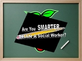 Are You Smarter Than a Social Worker