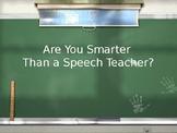 Are You Smarter than A Speech Teacher /s/ and /z/