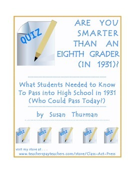 Are You Smarter than an Eighth Grader (in 1931)?  (16 pages, Ans. Key, $7)