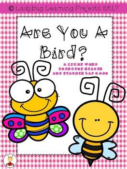 Are You a Bird?  (A Sight Word Emergent Reader and Teacher