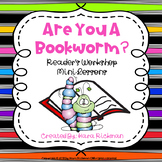 Are You a Bookworm? Reader's Workshop Mini-lessons