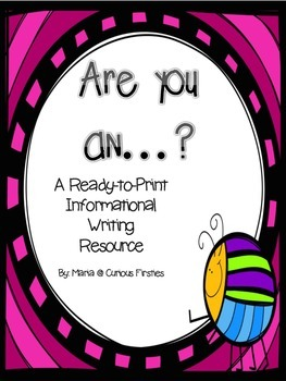 Are You an _____?  Print-and-Go Informational Writing