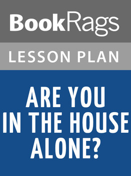 Are You in the House Alone? Lesson Plans