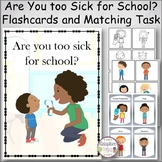 Are you too sick for school? Flashcards and Matching