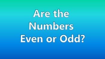 Are the Numbers Even or Odd?  Part 1 & 2
