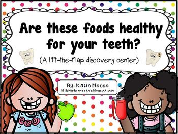 Are these foods healthy for your teeth?  A lift-the-flap discovery center