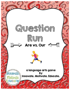 Are vs. Our: Question Run Game