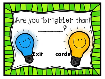 """""""Are you brighter than a _____?"""" Exit cards"""