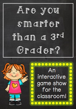 Are you Smarter than a 3rd Grader? An interactive gameshow for the classroom!