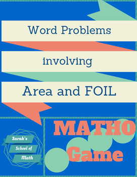 Area/FOIL (Multiply Binomials) Word Problems Matho Game