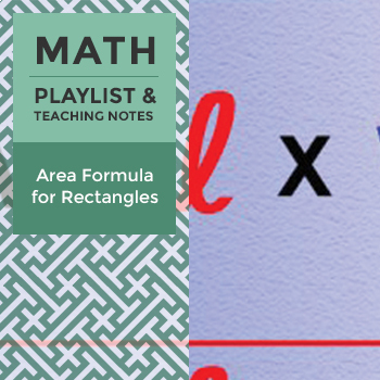Area Formula for Rectangles - Playlist and Teaching Notes