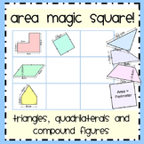 Area of Triangles, Quadrilaterals & Compound Figures Magic Square