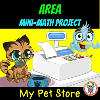 Area Math Project: My Pet Store FREE Activity