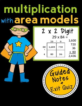 area model multiplication 2 x 2 digit guided notes and exit quiz. Black Bedroom Furniture Sets. Home Design Ideas