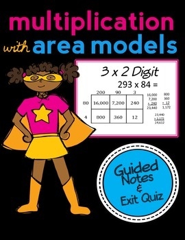 Area Model Multiplication: 3 x 2 Digits, Guided Notes and