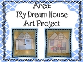 Area: My Dream House Art Project!! 3.MD.5-7