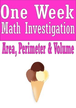 Area, Perimeter and Volume Math Investigation Ice Cream