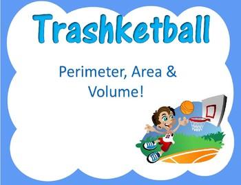 Area, Perimeter and Volume Trashketball