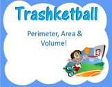 Area, Perimeter and Volume Trashketball