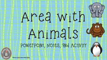 Area Powerpoint, Notes, and Area Design Project