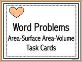 Area - Surface Area - Volume Word Problems Task Cards