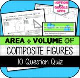Area, Surface Area, & Volume of Composite Figures QUIZ