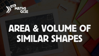 Area & Volume of Similar Shapes - Complete Lesson