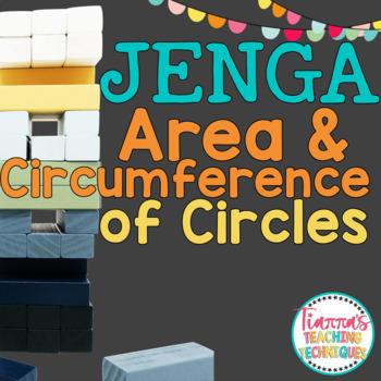 Area and Circumference of Circles JENGA Game