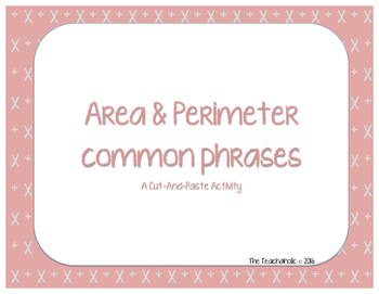 Area and Perimeter Common Phrases - A cut and paste activity