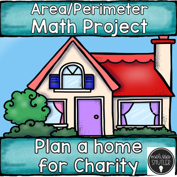 Area and Perimeter Math Project - Plan a House for Charity