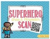 Area and Perimeter - Superhero Scan (QR Codes)