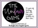Area and Perimeter - The Unfair Game