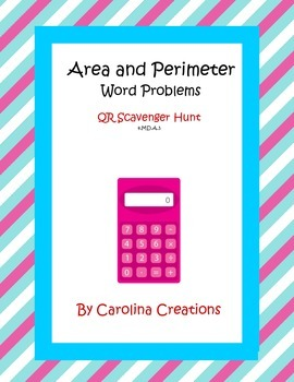 Area and Perimeter Word Problems QR Code Scavenger Hunt 4.MD.3