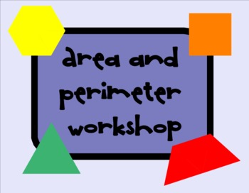 Area and Perimeter Workshop