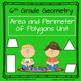 6th Grade Geometry - Area and Perimeter of Polygons Unit - 12 Lessons